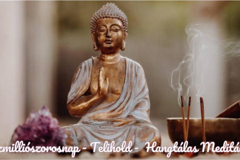 Tízmilliószoros nap-hangtálas meditáció